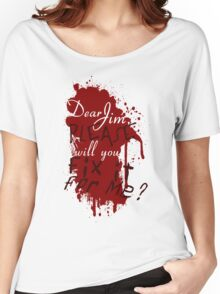 Dear Jim, Fix It For Me Women's Relaxed Fit T-Shirt