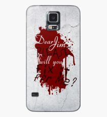 Dear Jim, Fix It For Me Case/Skin for Samsung Galaxy