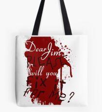 Dear Jim, Fix It For Me Tote Bag