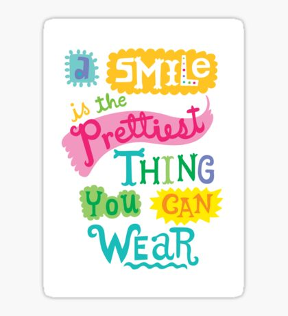 Smile is the Prettiest Thing You Can Wear Sticker