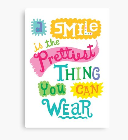 Smile is the Prettiest Thing You Can Wear Canvas Print