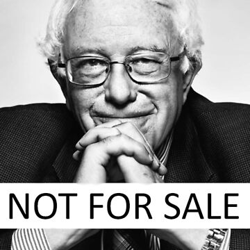 "Bernie Sanders - ""Not for Sale"" by Liam-Wilson"