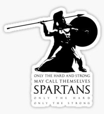 Only the hard and strong may call themselves Spartan. Sticker