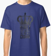 In A Crown Classic T-Shirt