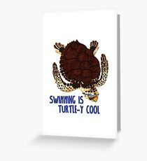 Swimming is Turtle-y Cool! Greeting Card