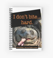 Snapping Turtle - I don't bite hard. Just kidding. I had my fingers crossed. Spiral Notebook