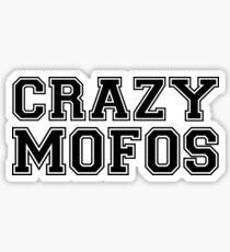 Crazy Mofos Sticker