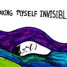 Making Myself Invisible by Kari Sutyla