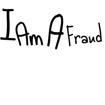 I Am A Fraud by Drakelands101