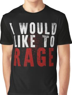 I WOULD LIKE TO RAGE!!! (White)  Graphic T-Shirt