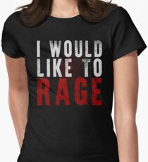 I WOULD LIKE TO RAGE!!! (White)  Women's Fitted T-Shirt