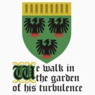 We walk in the garden of his turbulence by Endovert