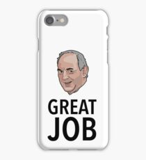 Great Job iPhone Case/Skin