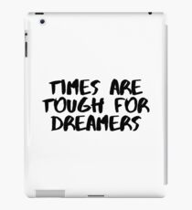 Times are Tough for Dreamers (White) iPad Case/Skin