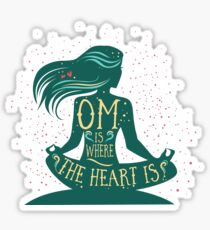 Om is Where the Heart is Sticker