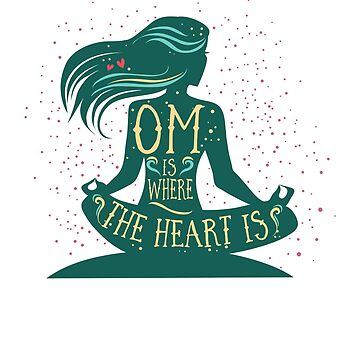 Om is Where the Heart is by meg528