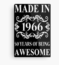 MADE IN 1966 50 YEARS OF BEING AWESOME  Metal Print