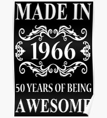 MADE IN 1966 50 YEARS OF BEING AWESOME  Poster