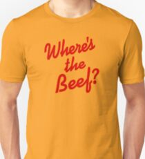 Where's The Beef Unisex T-Shirt