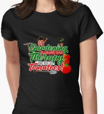 Gardening is Cheaper than Therapy and you get Tomatoes Women's Fitted T-Shirt