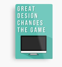 Great design changes the game - iMac Metal Print