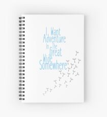 I Want Adventure In The Great Wide Somewhere Spiral Notebook