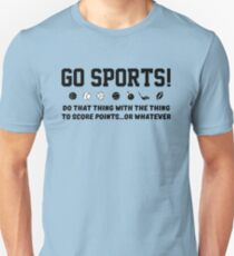 Go Sports! Unisex T-Shirt