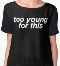 Too Young For This (Black) Women's Chiffon Top