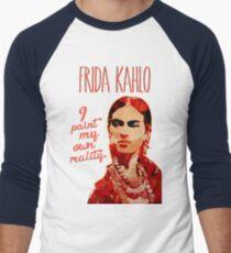 Frida Kahlo I Paint My Own Reality  Men's Baseball ¾ T-Shirt