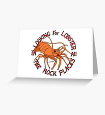 Looking for love in all the rock places Greeting Card
