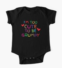 I'm too cute to be GRUMPY! One Piece - Short Sleeve