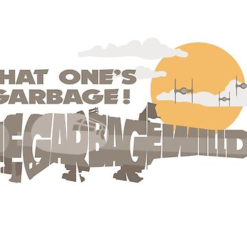 The Garbage Will Do by nielsrevers