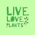 LIVE love plants by jazzydevil
