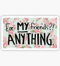 For My Friends? Anything! Rose Buddies Fan Art Sticker