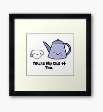 You're My Cup of Tea Framed Print