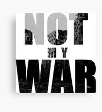 Not My War Canvas Print