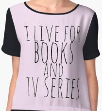 i live for books and tv series Women's Chiffon Top