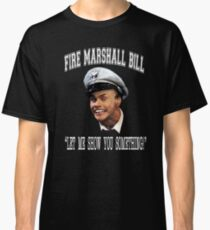 Fire Marshall Bill - Let Me Show You Something Classic T-Shirt