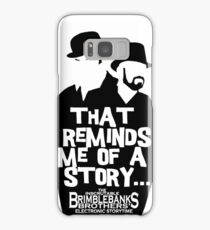 """Brimblebanks Brothers """"That Reminds Me of A Story..."""" Samsung Galaxy Case/Skin"""
