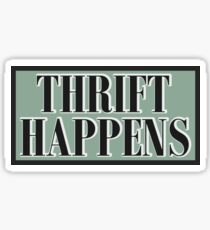 Thrift Happens Sticker