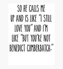 But you're not Benedict Cumberbatch - Light Version Photographic Print