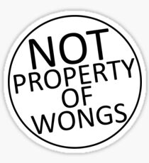 Not Property of Wongs Sticker