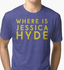 'Where is Jessica Hyde' from Channel 4's Utopia  Tri-blend T-Shirt