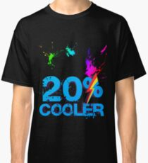 Quotes and quips - 20% cooler Classic T-Shirt