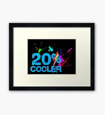 Quotes and quips - 20% cooler Framed Print