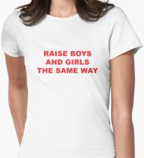 raise boys and girls the same way Women's Fitted T-Shirt