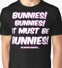 It must be bunnies Graphic T-Shirt