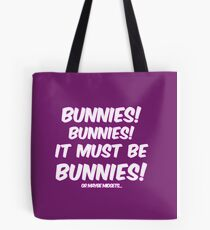 It must be bunnies Tote Bag