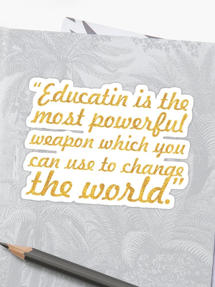L éducation Est L Arme La Plus Puissante Nelson Mandela Citation Inspirante Sticker