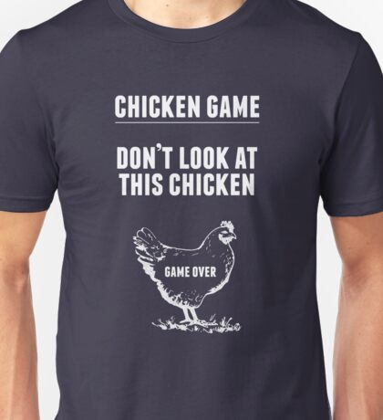 Chicken Game T-Shirt | Funny Chicken Joke Unisex T-Shirt